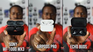 AirPods Pro vs Echo Buds vs Sony WF-1000XM3 // Which should you buy???