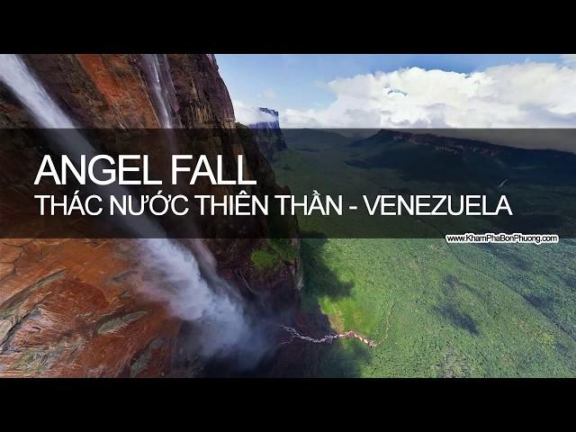 Angel Fall - Thác n??c thiên th?n, Venezuela | Khám Phá B?n Ph??ng