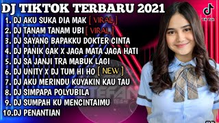 DJ AKU SUKA DIA MAK X TANAM TANAM UBI REMIX VIRAL TIKTOK TERBARU 2021 | DJ TIKTOK FULL ALBUM TERBARU