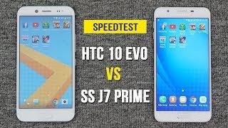 Speedtest - HTC 10 Evo vs Samsung Galaxy J7 Prime