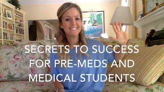 Secrets To Success For Pre-Meds and Medical Students