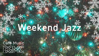 Weekend Jazz - Christmas Carol Jazz Mix - Relaxing Jazz Playlist