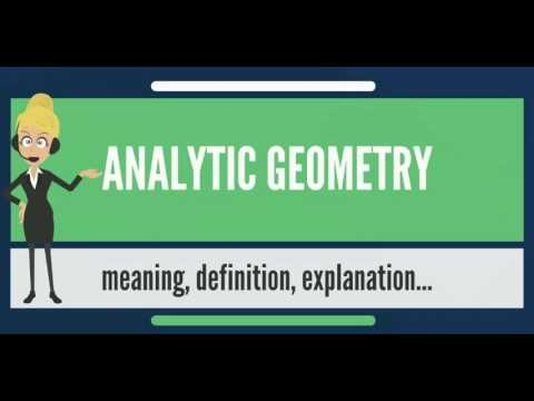 What is ANALYTIC GEOMETRY? What does ANALYTIC GEOMETRY mean?