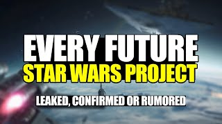 Every Leaked, Rumored, or Confirmed FUTURE STAR WARS PROJECT! (...New Movies, Games and More)