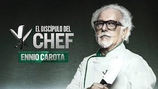 Ennio Carota | El Discípulo del Chef