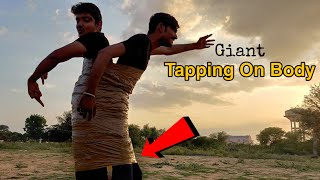 Giant Tapping vs 2 Men's Experiment || Can We Break Hard Giant Tapping On Body || Experiment King