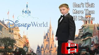 Never wait more than 15 minutes at Disney World