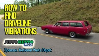 How to Diagnose Driveline Vibrations Classic car Muscle Car Episode 264 Autorestomod