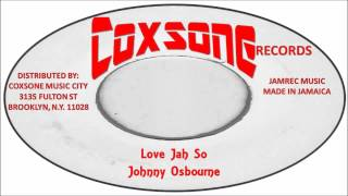 Johnny Osbourne-Love Jah So (Coxsone Records) Jamrec Music