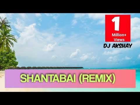 Shantabai Dj Remix..||Full Song..||By-Dj Akshay Parab