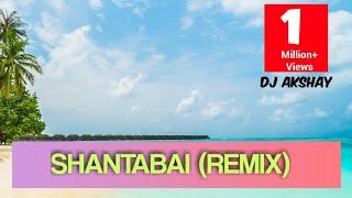 Shantabai Dj Remix..||Full Song..||By-Dj Akshay 101