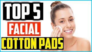 Top 5 Best Facial Cotton Pads …