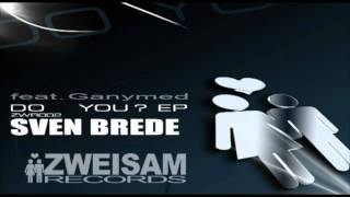 Sven Brede feat. Ganymed - Do You (Without Piano Mix)? (original)/ zwr002