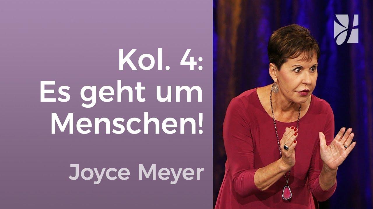 Kolosser 4: Mensch, es geht um Menschen! – Joyce Meyer – Beziehungen gelingen lassen