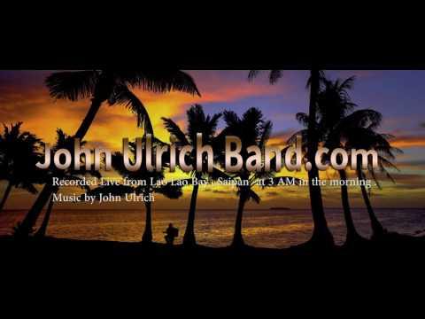 John Ulrich Late Night Jam from Lao Lao Bay 3-31-2016