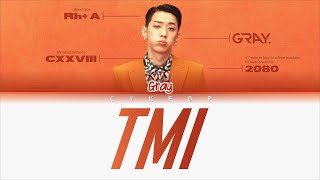 All rights administered by aomg entertainment • artist: gray (그레이) song ♫: tmi album: [single] – released: apr 30, 2019 members: my ...