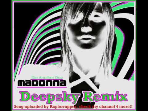 Madonna - Die Another Day (Deepsky Remix) [HQ]