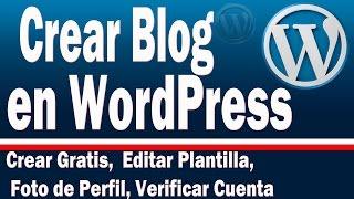 Como Crear Blog en Wordpress Gratis | Editar Plantilla Foto Perfil, Insertar Imagen Videos