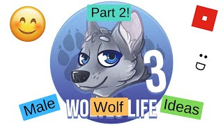 Roblox | Wolves' Life 3 | Male Wolf Ideas Part 2