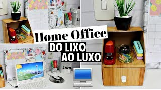 DIY DO LIXO AO LUXO - HOME OFFICE