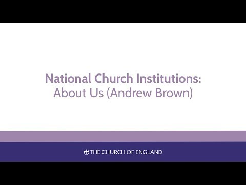 National Church Institutions – About Us (Andrew Brown)