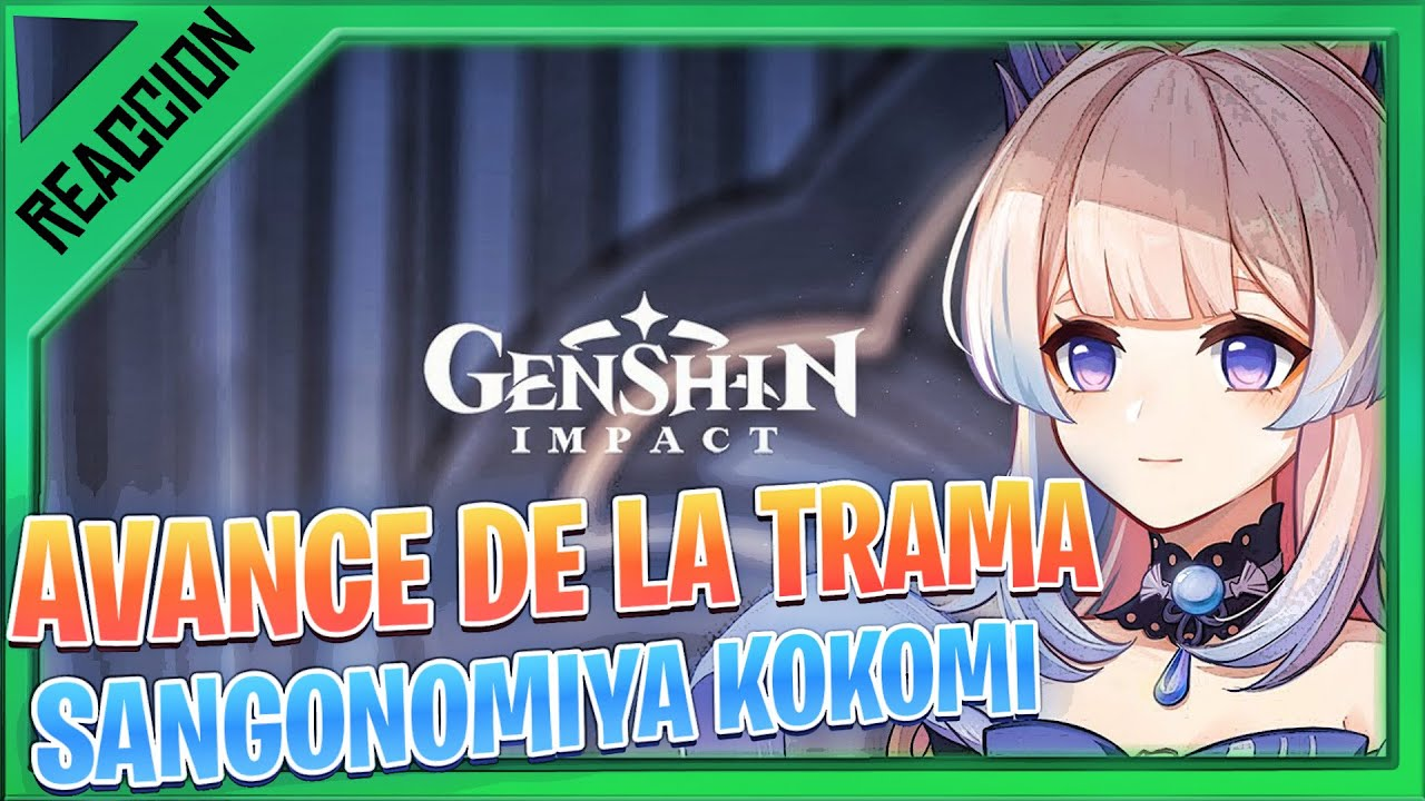 NUEVO TRAILER DE SANGONOMIYA KOKOMI Reaccion GENSHIN IMPACT gameplay español | NEXER