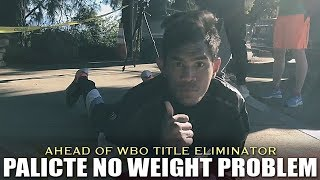 PALICTE NO WEIGHT PROBLEM FOR HIS WBO TITLE ELIMINATOR BOUT AGAINST MARTINEZ