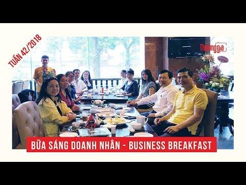 Bữa Sáng Doanh Nhân - Business Breakfast : Tuần 42/ 2018