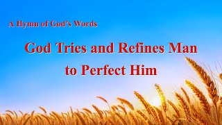 "New English Gospel Song With Lyrics | ""God Tries and Refines Man to Perfect Him"""