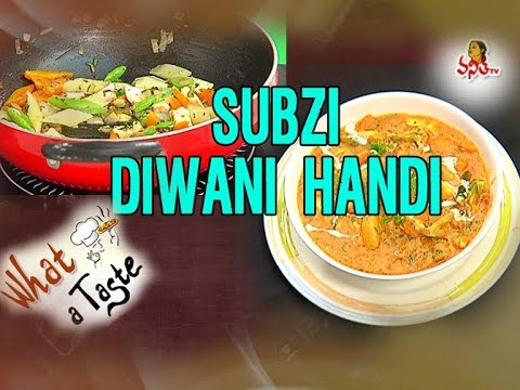 Subzi Diwani Handi – Mixed Vegetable Curry || What A Taste || Vanitha TV