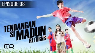 Tendangan Si Madun Returns Episode 08
