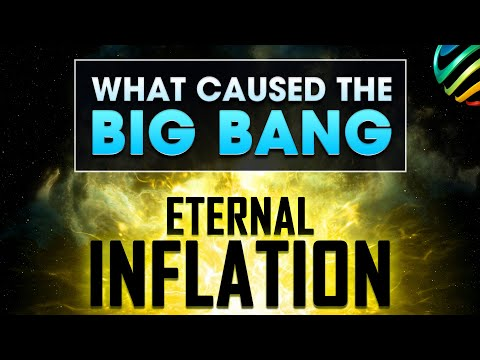 Inflation Theory Part 1 - Eternal Inflation: What Caused The Big Bang