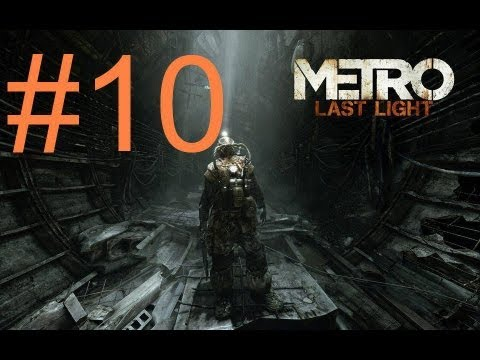 Metro Last Light 10. Bölüm Part 10 -Tam Çözüm Walkthrough Gameplay