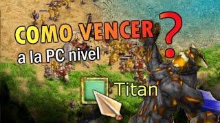 Como ganarle a la PC en modo titan? Age of Mythology