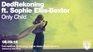 DedRekoning ft. Sophie Ellis-Bextor - Only Child (Original Mix)