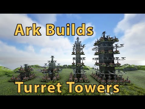 Ark Builds - Turret Towers