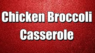 Chicken  Broccoli Casserole - My3 Foods - Easy To Learn