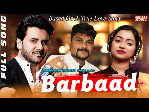 Barbaad | Javed Ali,Jyotirmayee | Japani Bhai | New Odia Sad Song Full Video - Armaan Music