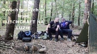 DWOCH GRUBYCH W LESIE bushcraft I JAK ZROBIC MARYNATE!  NA LUZIE!