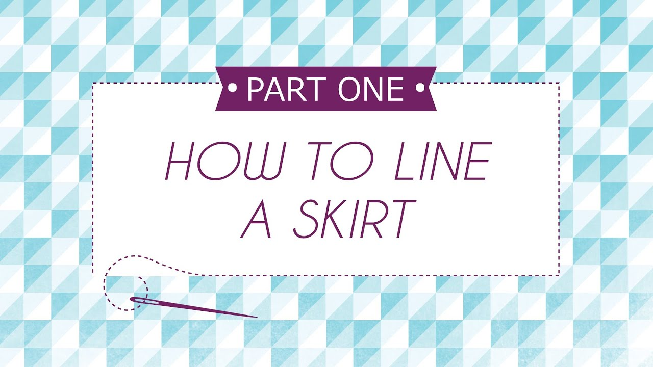 How to Line a Skirt Part 1 - YouTube
