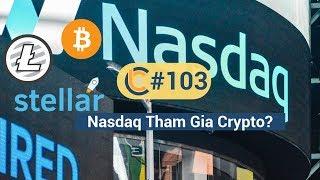 #103 - TRX MainNet / Nasdaq tham gia Crypto / Anh điều tra các công ty liên quan tới Crypto