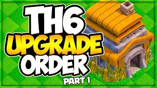 TH 6 Upgrade Priority Order 2019 | New Town Hall 6 Guide | Clash of Clans