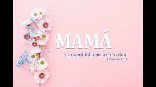 Día de la Madre - Mayo 10 2020