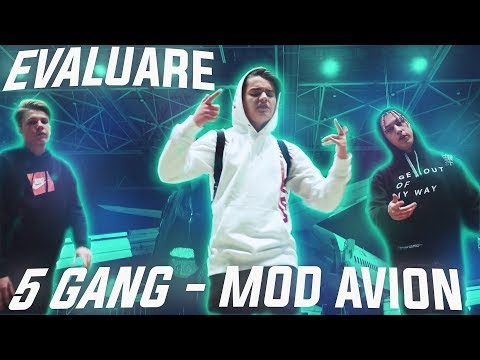 Evaluare - 5GANG - MOD AVION (Official Video)