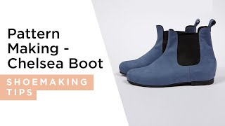 I CAN MAKE SHOES - Pattern Making - Chelsea boot