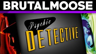 Psychic Detective - brutalmoose