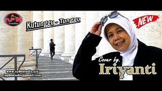 Kutunggu Tunggu - Lyric Video by. Iriyanti (Tetty Kadi)