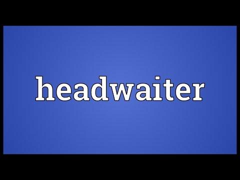 Header of headwaiter