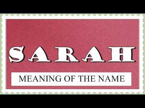 MEANING OF THE NAME SARAH, FUN FACTS , HOROSCOPE