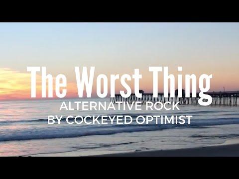 """The Worst Thing"" by Cockeyed Optimist (Alternative Rock, Pop Rock, Post-Grunge)"
